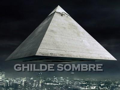 LA GHILDE SOMBRE